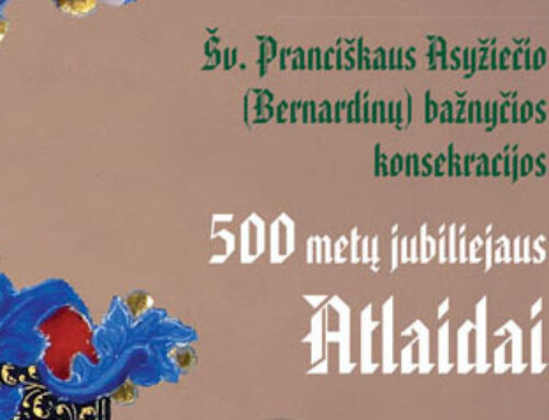 Šv. Pranciškaus Asyžiečio (Bernardinų) bažnyčios konsekracijos 500 metų jubiliejaus atlaidai